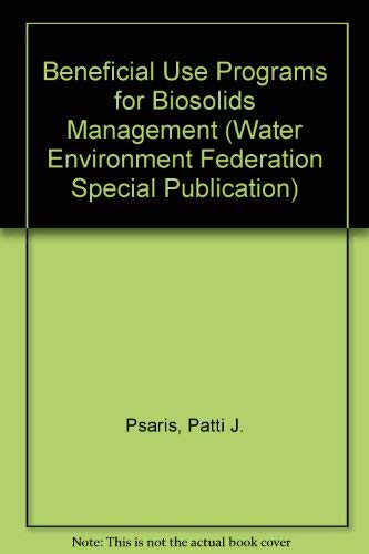 9781881369905: Beneficial Use Programs for Biosolids Management: A Special Publication (Water Environment Federation Special Publication)