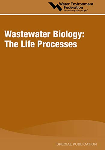 9781881369936: Wastewater Biology: The Life Processes : A Special Publication