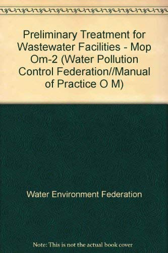 9781881369967: Preliminary Treatment for Wastewater Facilities (WATER POLLUTION CONTROL FEDERATION//MANUAL OF PRACTICE O M)