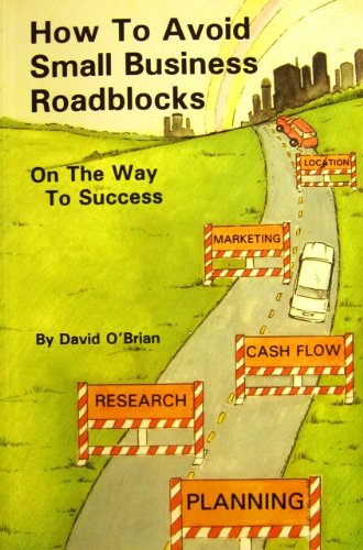 How to Avoid Small Business Roadblocks: On the Way to Success: O'Brian, David Z.