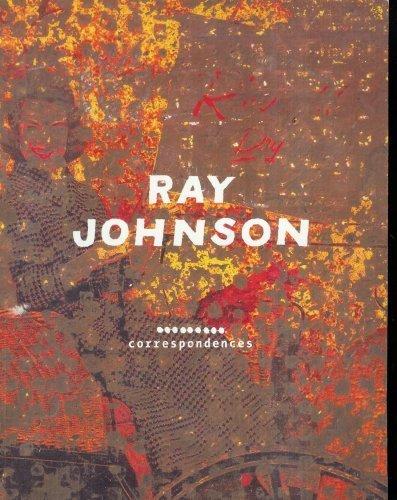 Ray Johnson: Correspondences: Donna De Salvo [Editor]