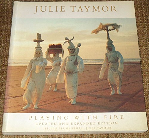 Julie Taymor: Playing With Fire : Theater, Opera, Film (1881390225) by Eileen Blumenthal; Julie Taymor