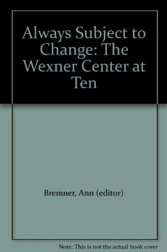 9781881390244: Always Subject to Change: The Wexner Center at Ten