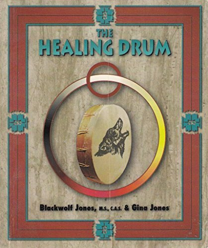 The Healing Drum: Jones, Blackwolf, Jones,