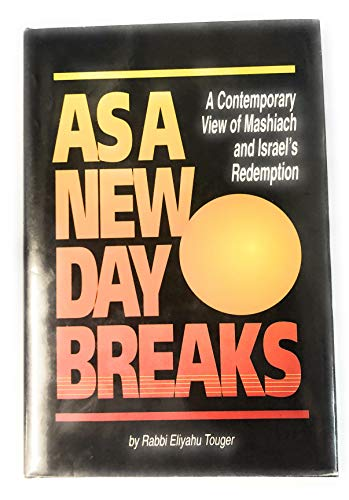 As a new day breaks: A contemporary: Touger, Eliyahu