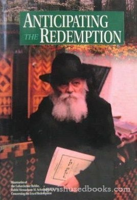 9781881400066: Anticipating the Redemption: Maamarim of the Lubavitcher rebbe Rabbi Menachem M. Schneerson concerning the Era of Redemption