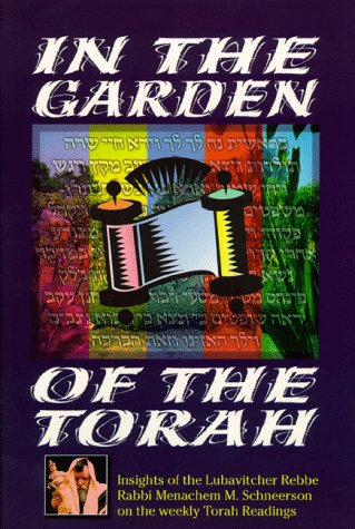 9781881400073: In the garden of the Torah: Insights of the Lubavitcher Rebbe, Rabbi Menachem M. Schneerson, on the weekly Torah readings
