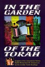 9781881400080: In the garden of the Torah : insights of the Lubavitcher Rebbe, Rabbi Menachem M. Schneerson, on the weekly Torah readings