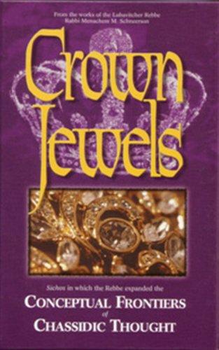 Crown Jewels: Sichos in which the Rebbe: Rabbi Menachem M.