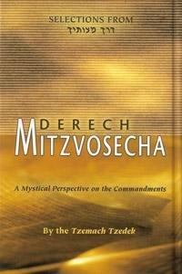 Selections From Derech Mitzvosecha A Mystical Perspective: Tzemach Tzedek