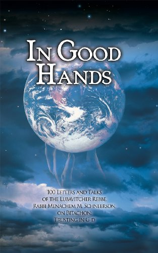 In Good Hands: 100 Letters And Talks of the Lubavitcher Rebbe, Rabbi Menachem M. Schneerson, on ...