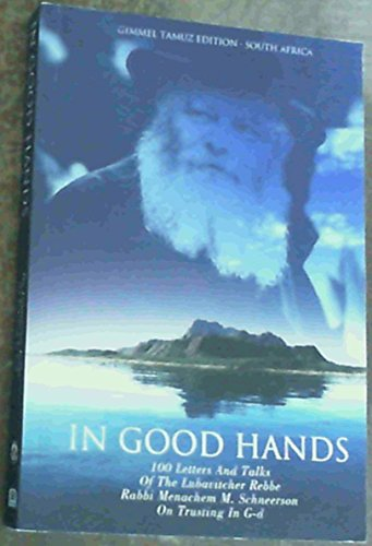 In Good Hands: 100 Letters And Talks: Menachem M. Schneerson