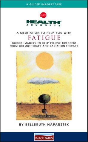 A Meditation To Help You With Fatigue (Health Journeys): Belleruth Naparstek