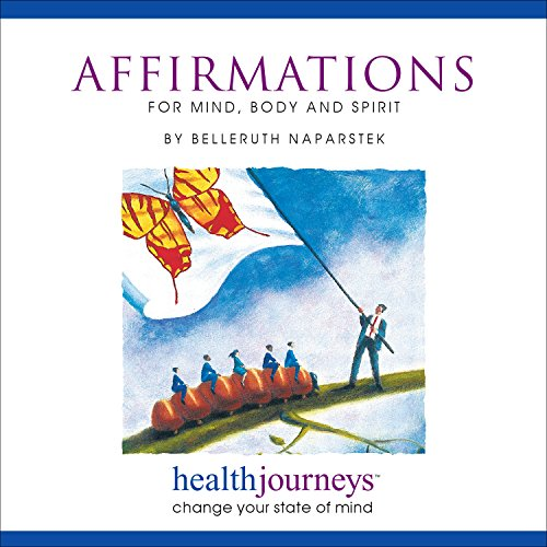 Affirmations for Mind, Body and Spirit (Health Journeys): Belleruth Naparstek
