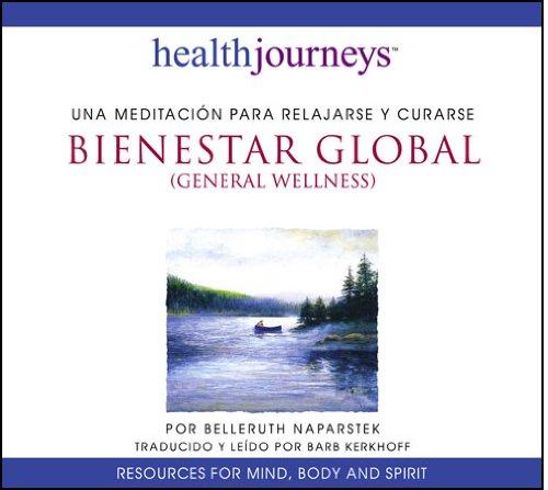 9781881405856: Bienestar Global (General Wellness -- Spanish Edition) -- Una Meditacion para Relajarse y Curarse