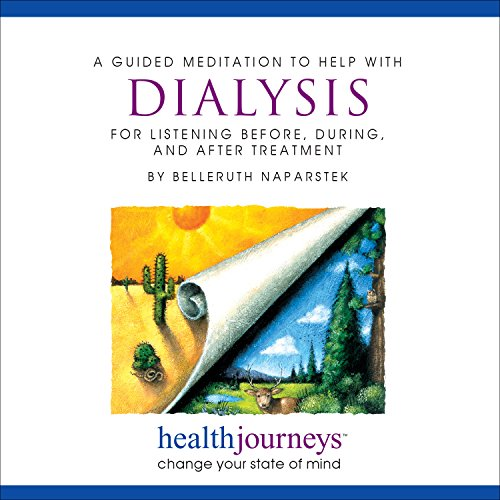 9781881405870: A Guided Meditation for Help with Dialysis, for Before, During and After Treatment- Guided Imagery and Affirmations to Ease Discomfort, Anxiety & Fatigue