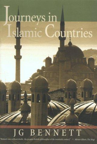 Journeys in Islamic Countries: Bennett, John G.