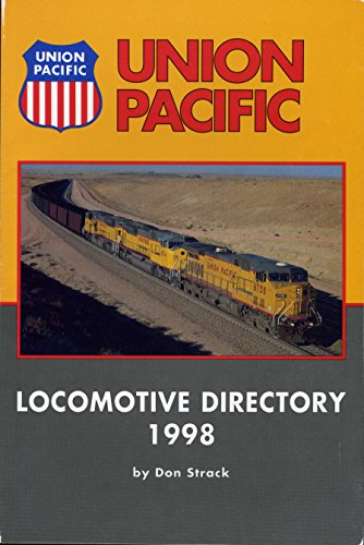 Union Pacific Locomotive Directory -- 1998 -- Hardcover: Strack, Don