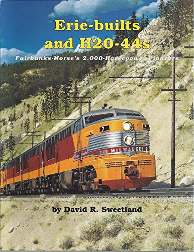 Erie-Builts and H20-44s: Sweetland, David R.