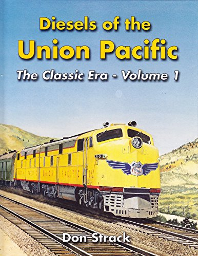 9781881411246: Diesels of the Union Pacific 1934-1982, The Classic Era - Vol. 1