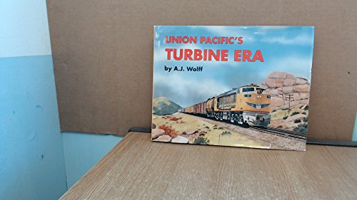 9781881411307: Union Pacific's Turbine Era