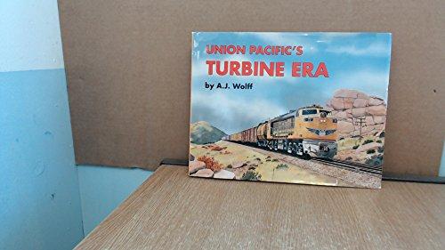 9781881411307: Union Pacific's Turbine Era