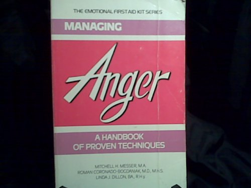 9781881416005: Managing Anger: A Handbook of Proven Techniques (Emotional First Aid Series for You and Your Loved Ones)