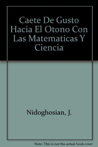9781881431190: Caete De Gusto Hacia El Otono Con Las Matematicas Y Ciencia (Spanish Edition)