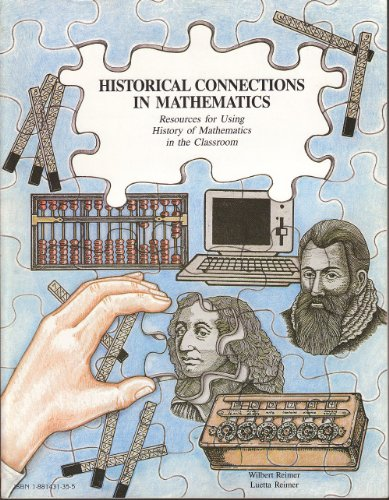 9781881431350: Historical Connections in Mathematics: Resources for Using History of Mathematics in the Classroom, Vol. 1