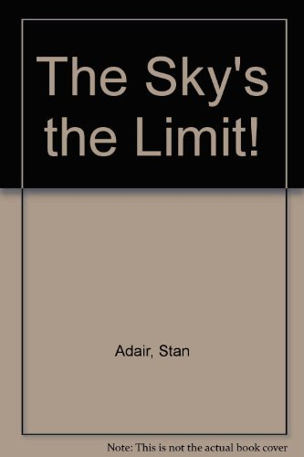 The Sky's the Limit!: Stan Adair; Dennis