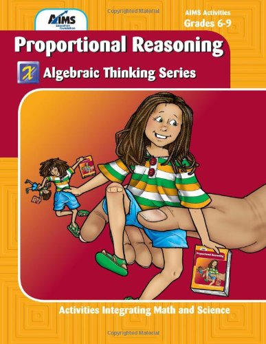 Proportional Reasoning: AIMS Education Foundation