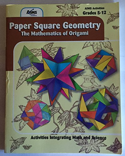 9781881431909: Paper square geometry: The mathematics of origami (AIMS program publications)
