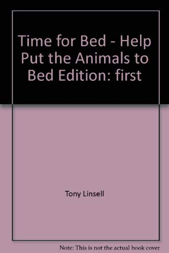 9781881445418: Time for Bed - Help Put the Animals to Bed Edition: first