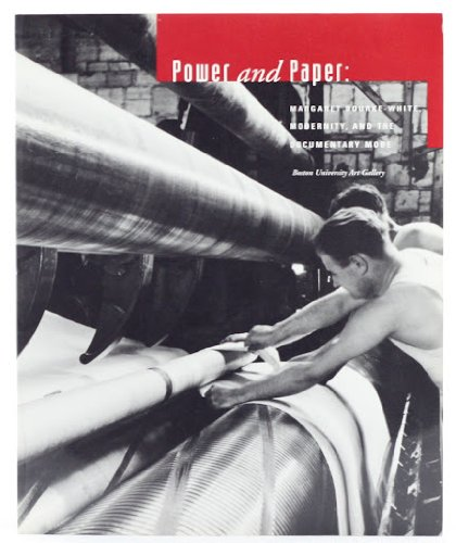 9781881450092: Power and Paper Margaret Bourke-White: Modernity & the Documentary Mode