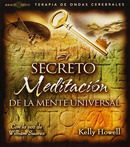 El Secreto Meditacion de la Mente Universal (Spanish Edition): Kelly Howell