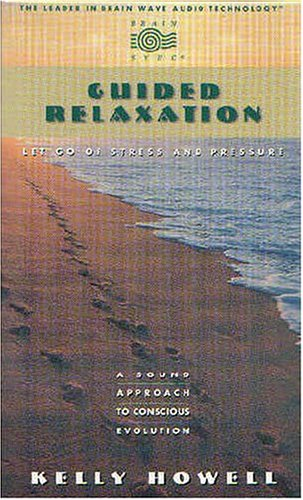 9781881451242: Guided Relaxation: Let Go of Stress and Pressure (Brain Sync Series)