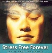 9781881451853: Stress Free Forever (Brain Sync audios)