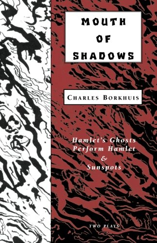 9781881471325: Mouths of Shadows: Hamlet's Ghosts Perform Hamlet & Sunspots