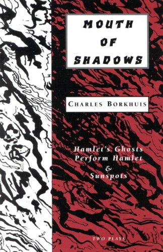 9781881471516: Mouths of Shadows: Hamlet's Ghosts Perform Hamlet & Sunspots