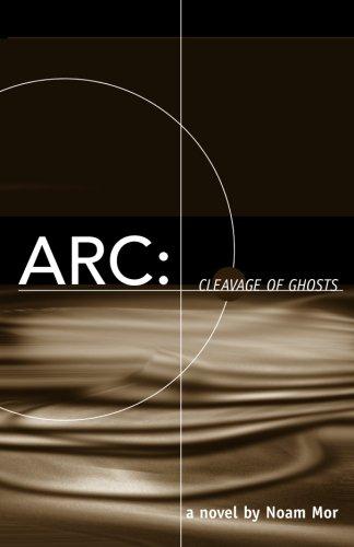 Arc: Cleavage of Ghosts: Mor, Noam