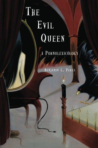 9781881471981: The Evil Queen: A Pornolexicology