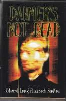 Dahmer's Not Dead (188147593X) by Steffen, Elizabeth; Lee, Edward