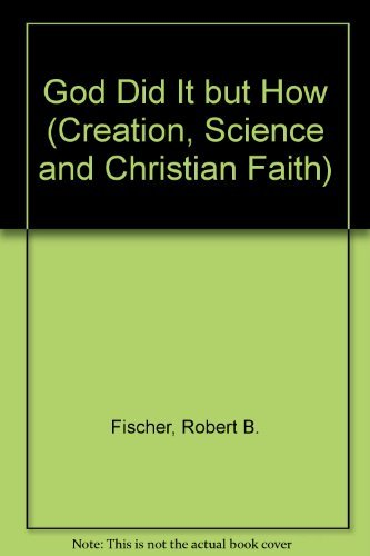 9781881479024: God Did It but How (Creation, Science and Christian Faith)