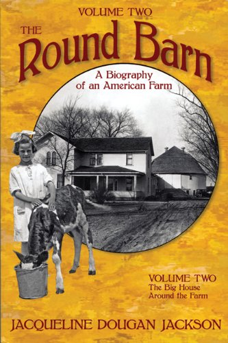 9781881480105: The Round Barn, A Biography of an American Farm, Volume Two: The Big House, Around the Farm