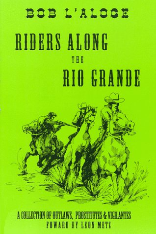 9781881481003: Riders Along the Rio Grande: A Collection of Outlaws, Prostitutes and Vigilantes