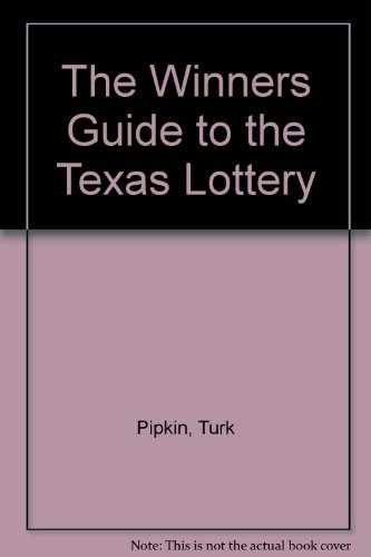 The Winners Guide to the Texas Lottery: Turk Pipkin