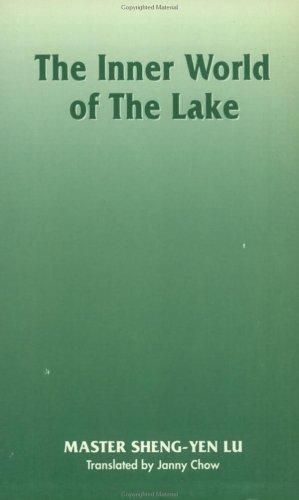 The inner world of the lake: Sheng-yen Lu