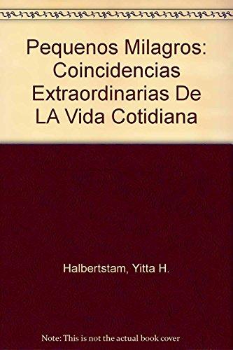 9781881500032: Pequenos Milagros: Coincidencias Extraordinarias De LA Vida Cotidiana