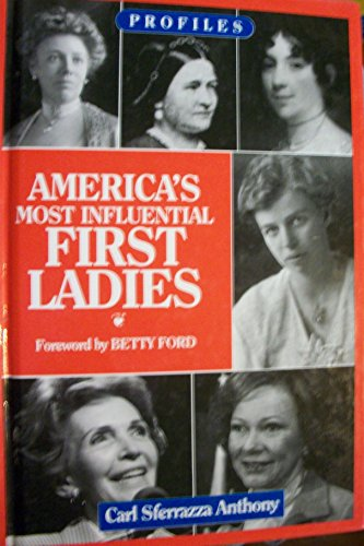 America's Most Influential First Ladies (Profiles): Anthony, Carl Sferrazza