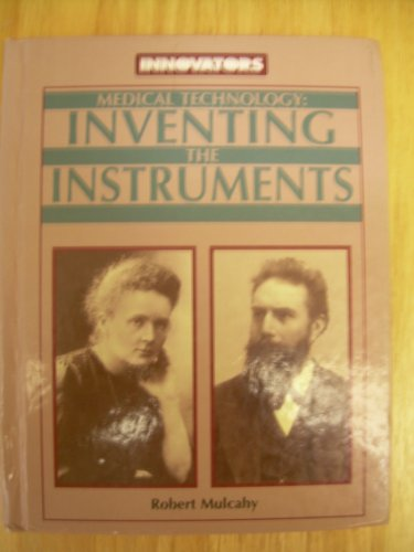 9781881508342: Medical Technology: Inventing the Instruments (Innovators)